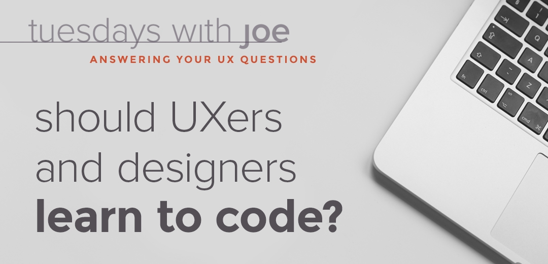 Should UXers and Designers learn to code?