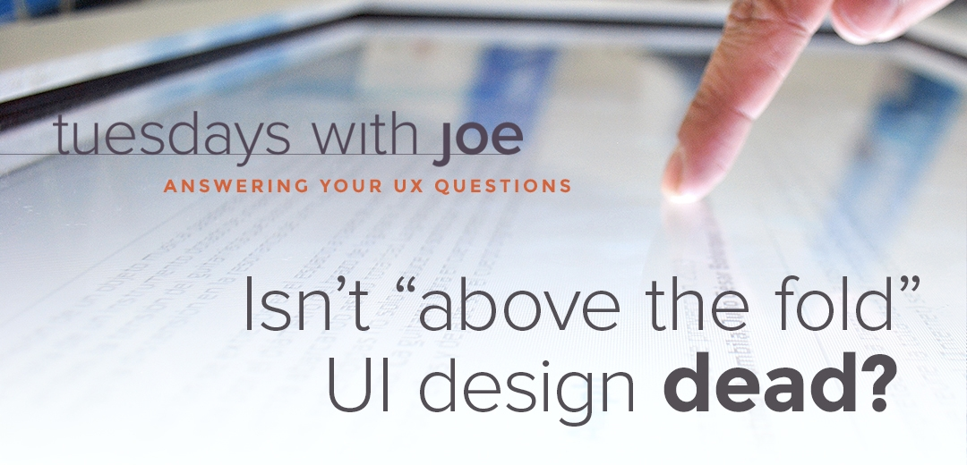 Isn't above the fold UI design dead?