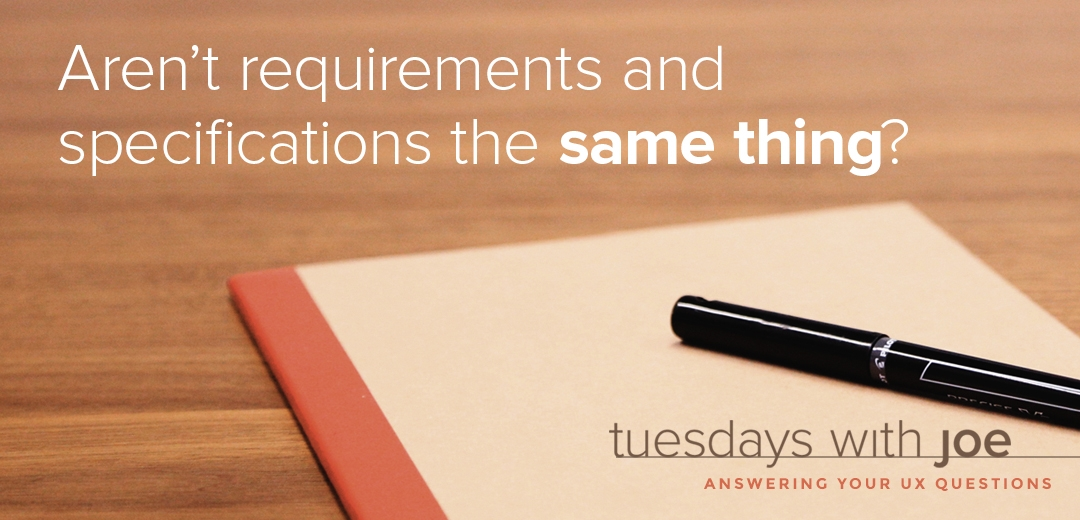Aren't Requirements and Specifications the SAME THING?