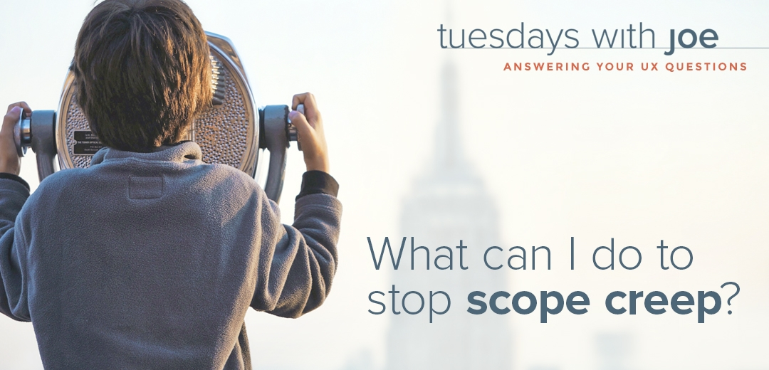 What Can I Do To Stop Scope Creep? (Tuesdays with Joe, Episode 07)