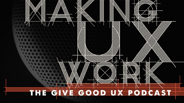 Making UX Work Podcast hosted by Joe Natoli